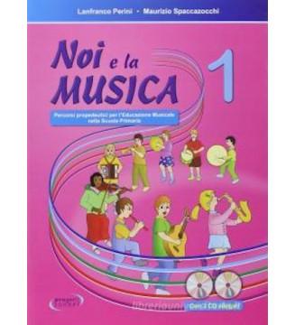 NOI E LA MUSICA, volume 1...