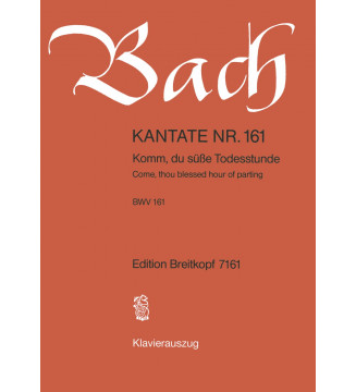 """Cantata BWV 161 """"Come, thou..."""